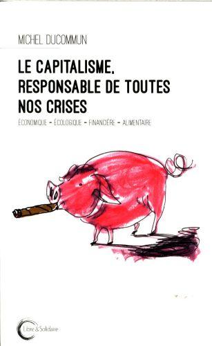 le-capitalisme-responsable-de-toutes-nos-crises